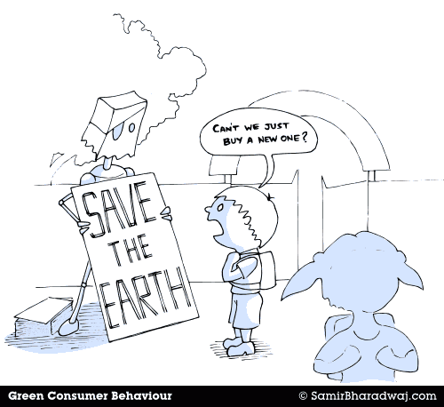 Save the Earth - Can't we just buy a new one? - Green Consumer Behaviour