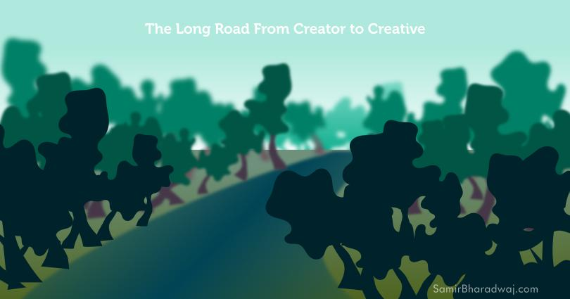 The Long Road From Creator to Creative
