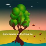 Gratefulness and Letting Go