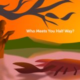 Who Meets You Half Way?